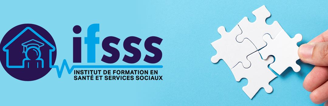 Les coulisses de l'IFSSS…une histoire d'union qui fait la force !